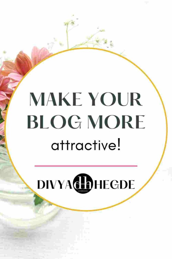 Make your blog attractive with these easy tips!