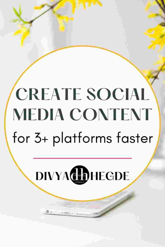 Tips to create social media content for your blog on 3+ social media platforms faster.